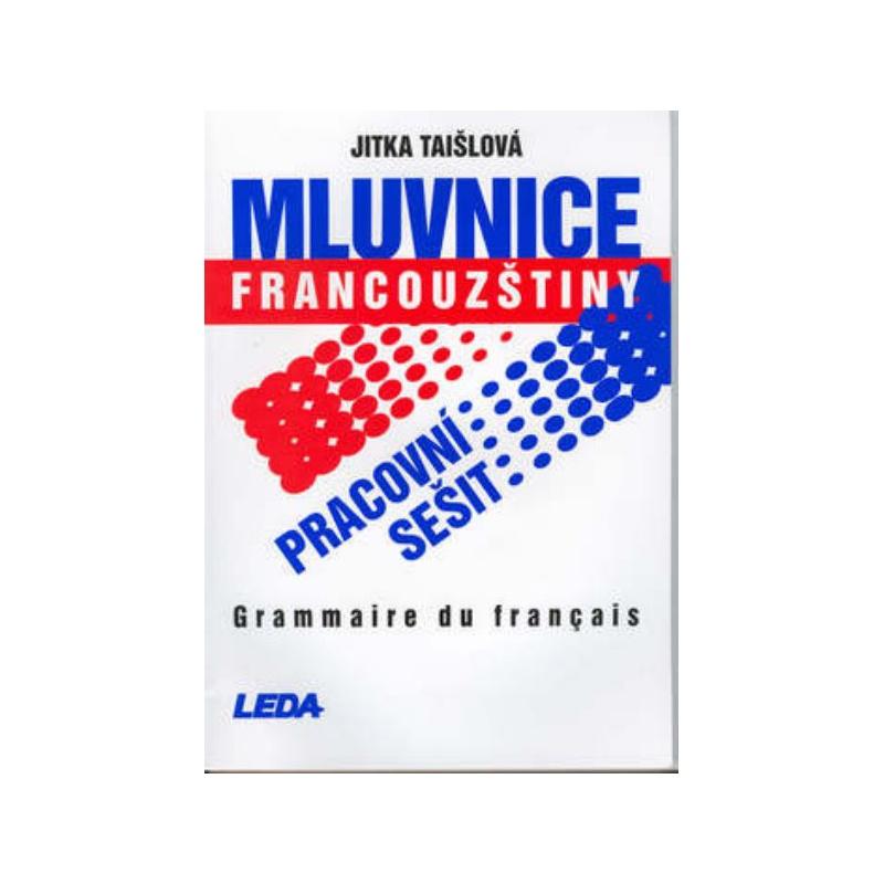 Mluvnice francouzštiny - Grammaire du francais - pracovní sešit