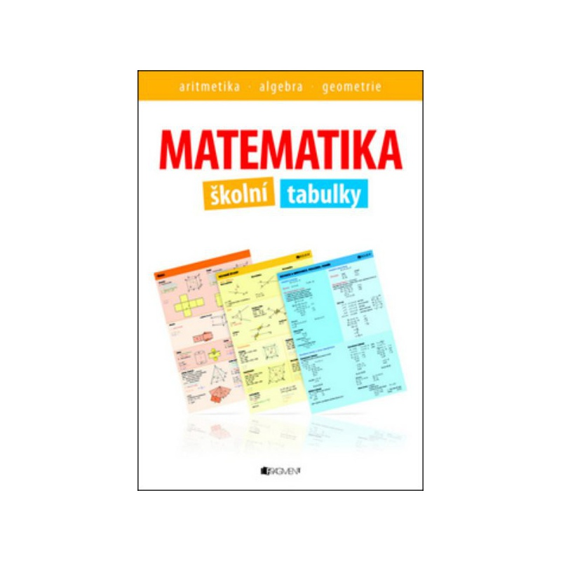 Matematika - školní tabulky (aritmetika, algebra, geometrie)