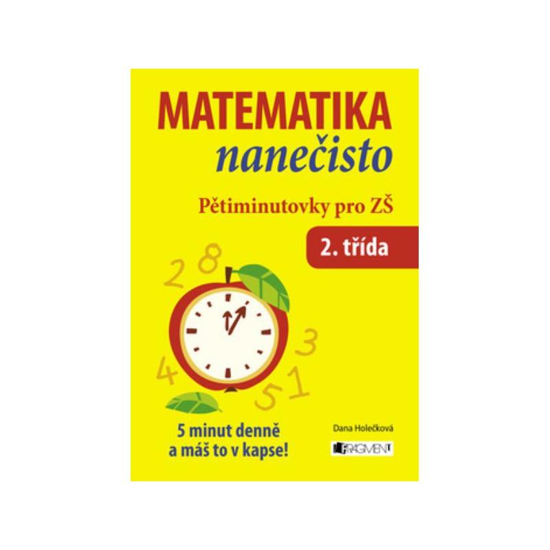 Matematika nanečisto - Pětiminutovky pro 2. třídu ZŠ