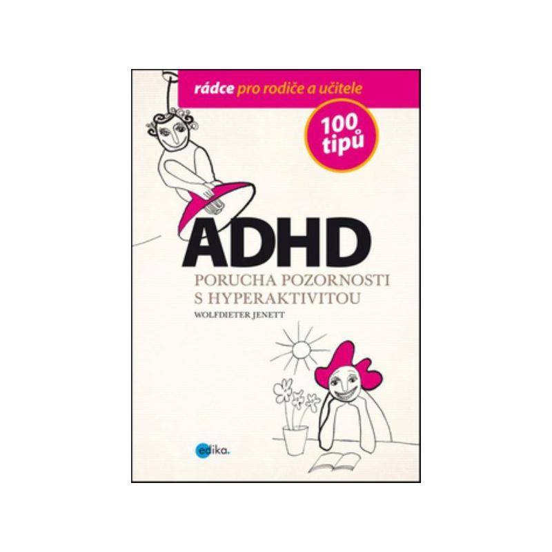 ADHD - Porucha pozornosti s hyperaktivitou