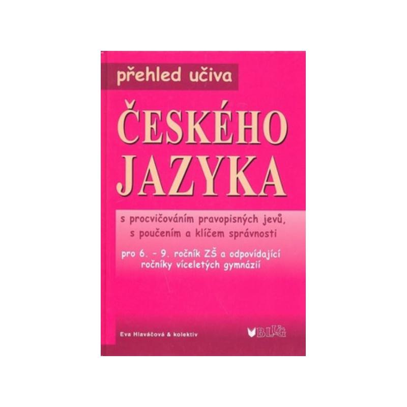 Přehled učiva českého jazyka pro 6.-9.r. ZŠ a víceletá gymnázia