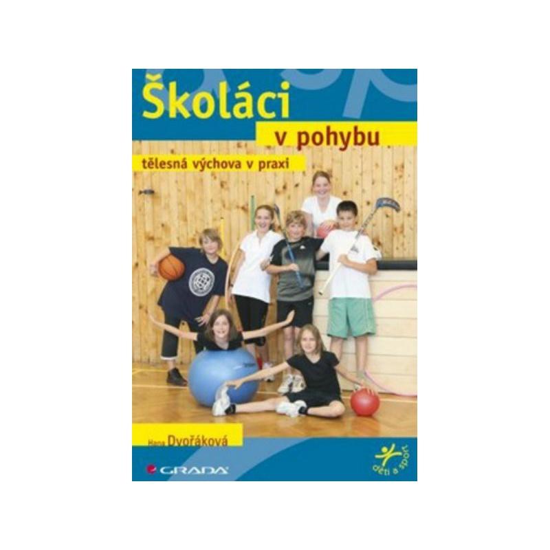 Školáci v pohybu - tělesná výchova v praxi