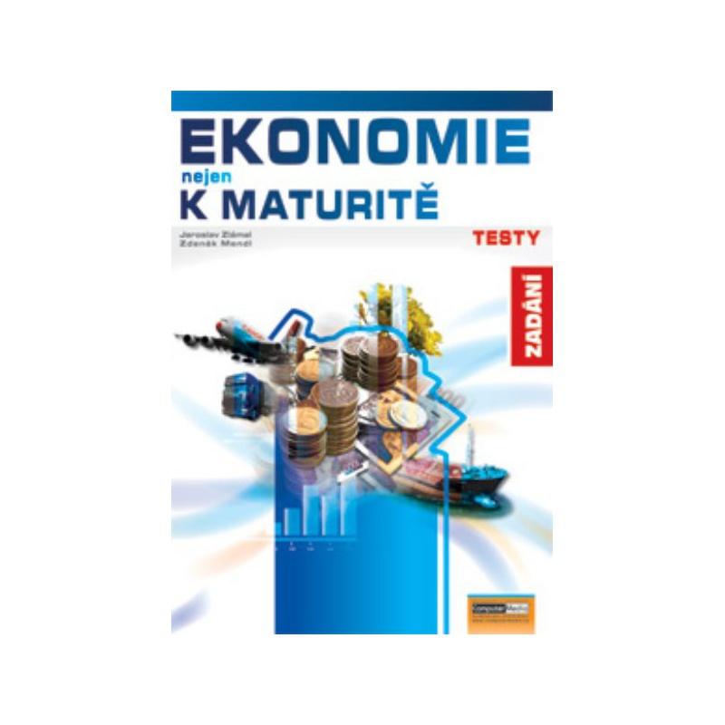 Ekonomie nejen k maturitě - Testy - Zadání