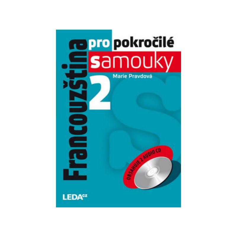 Francouzština pro pokročilé samouky 2.díl +2 audio CD